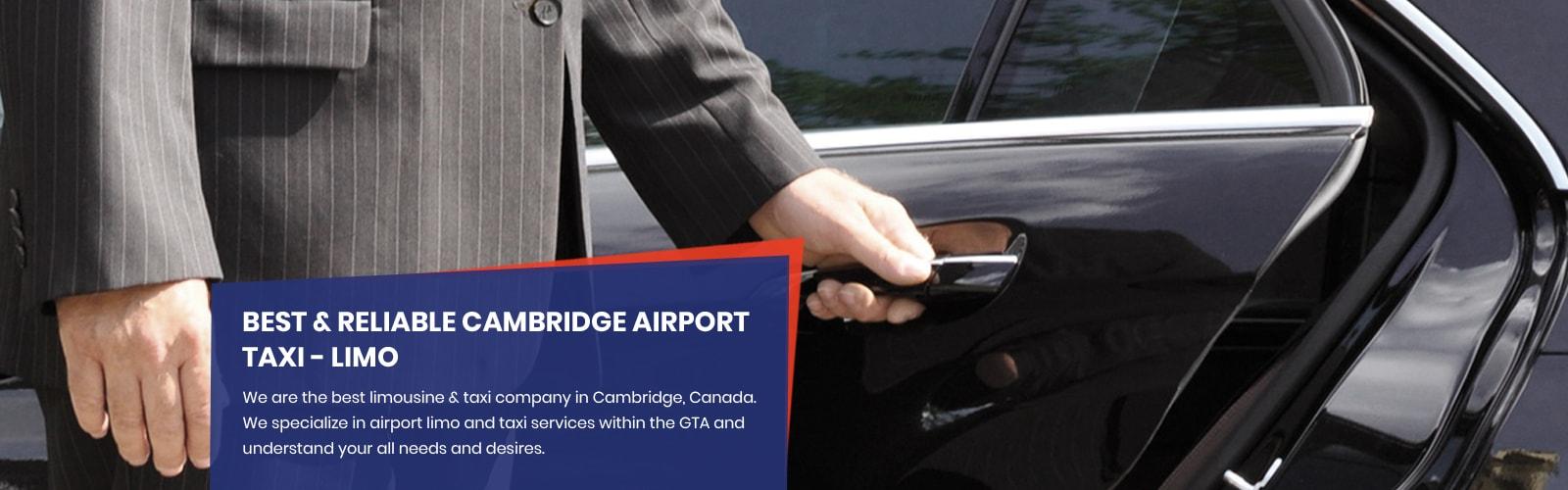 Cambridge Taxi Service, Waterloo Airport Taxi, Waterloo Limo Service, Limo Service In Cambridge, Cambridge Airport Taxi Service, Cambridge Airport Limo Service